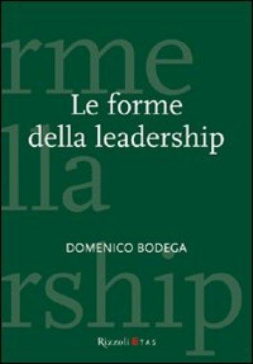 Le forme della leadership - Domenico Bodega | Thecosgala.com