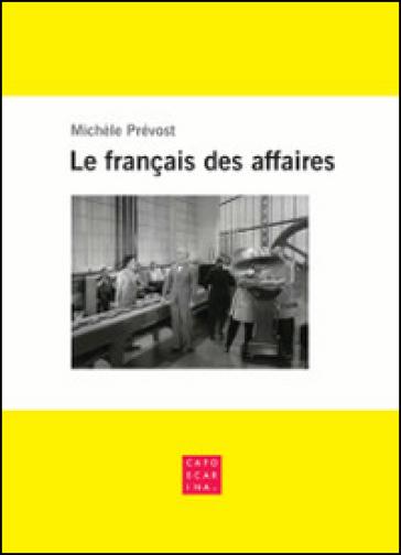 Le français des affaires - Michèle Prévost |