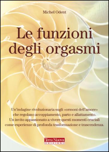 Le funzioni degli orgasmi - Michel Odent pdf epub