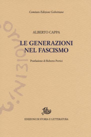 Le generazioni nel fascismo - Alberto Cappa |
