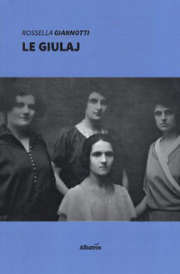 Le giulaj - Rossella Giannotti  