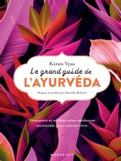 Le grand guide de l ayurvéda