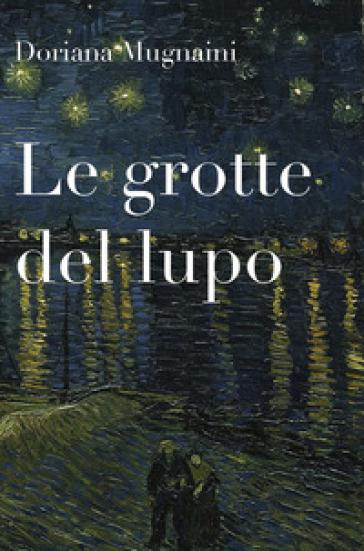 Le grotte del lupo - Doriana Mugnaini  