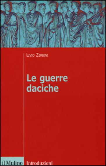 Le guerre daciche - Livio Zerbini   Rochesterscifianimecon.com