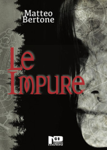 Le impure - Matteo Bertone |
