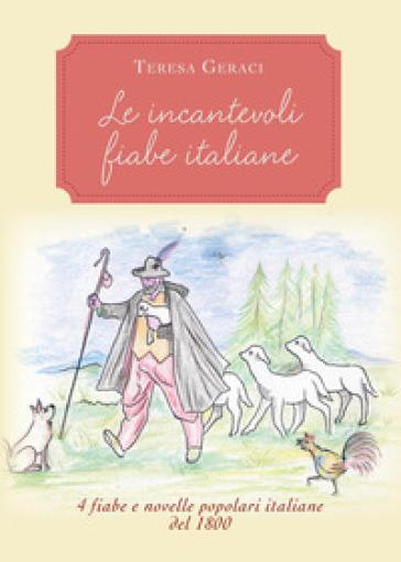 Le incantevoli fiabe italiane - Teresa Geraci |