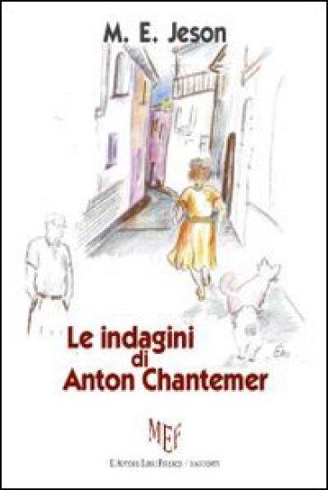 Le indagini di Anton Chantemer - M. E. Jeson   Ericsfund.org