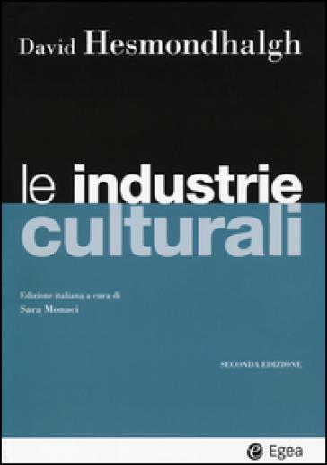 Le industrie culturali - David Hesmondhalgh | Thecosgala.com