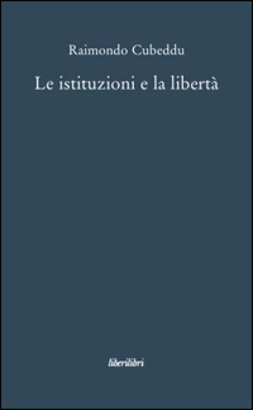 Le istituzioni e la libertà - Raimondo Cubeddu   Jonathanterrington.com