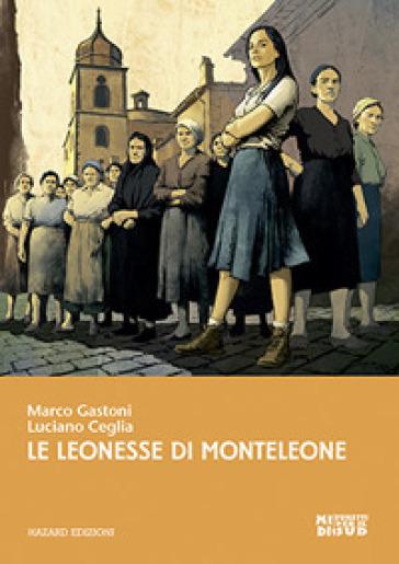 Le leonesse di Monteleone - Marco Gastoni | Rochesterscifianimecon.com