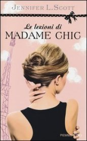 /Le-lezioni-di-Madame-Chic/Jennifer-L-Scott/ 978885663181