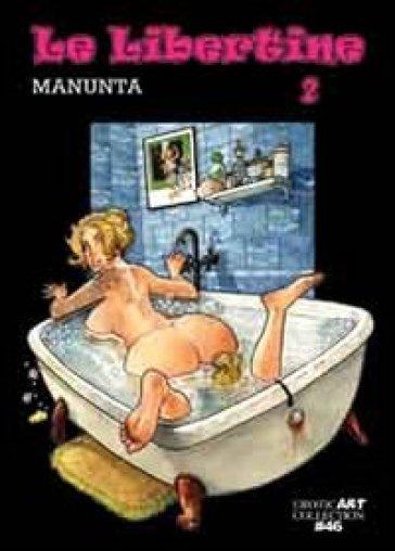 Le libertine. 2. - Giuseppe Manunta |