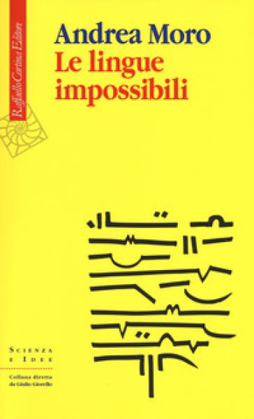 Le lingue impossibili - Andrea Moro |