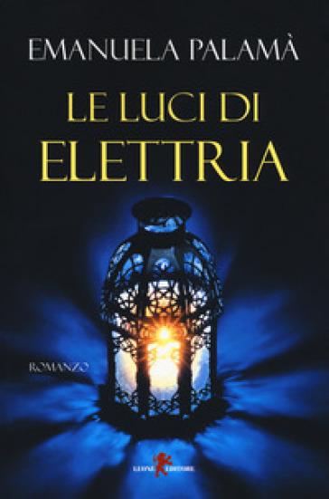 Le luci di Elettria - Emanuela Palamà pdf epub