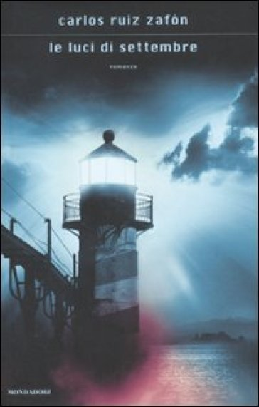 Le luci di settembre - Carlos Ruiz Zafon |
