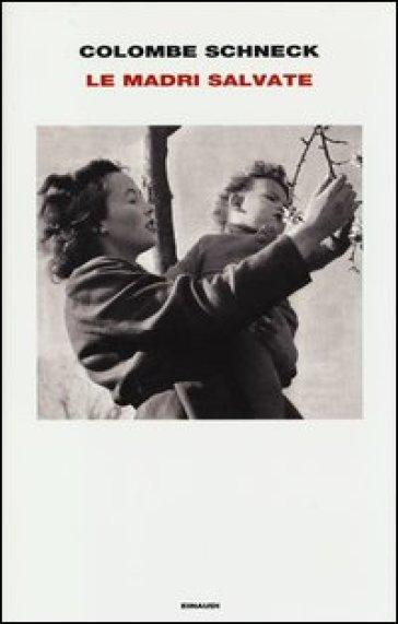 Le madri salvate - Colombe Schneck | Kritjur.org