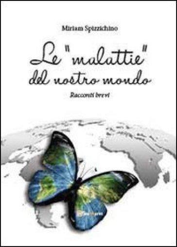 Le «malattie» del nostro mondo - Miriam Spizzichino  