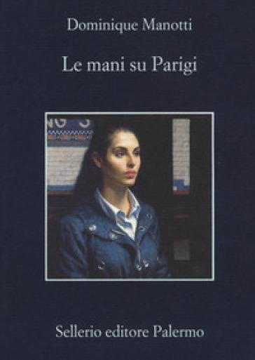 Le mani su Parigi - Dominique Manotti   Rochesterscifianimecon.com