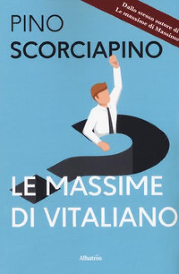 Le massime di Vitaliano - Pino Scorciapino   Kritjur.org