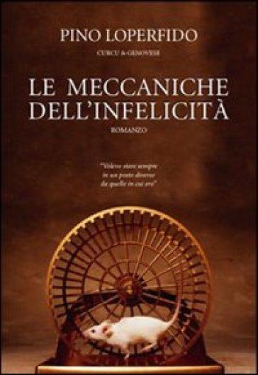 Le meccaniche dell'infelicità - Pino Loperfido |