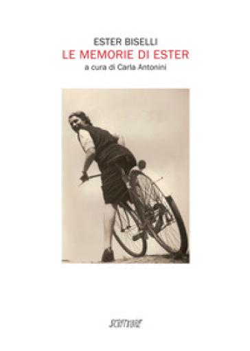 Le memorie di Ester - Ester Biselli |