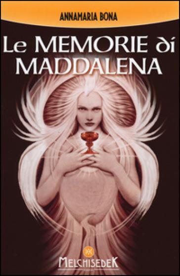 Le memorie di Maddalena - Annamaria Bona |