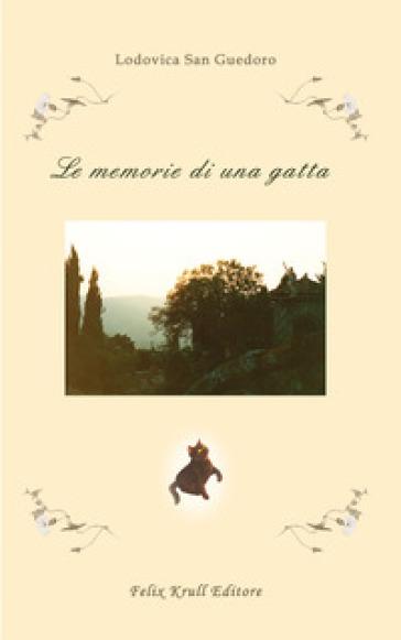Le memorie di una gatta - Lodovica San Guedoro |