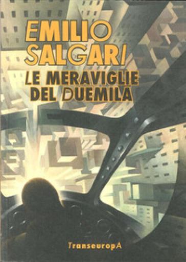 Le meraviglie del Duemila - Emilio Salgari | Rochesterscifianimecon.com