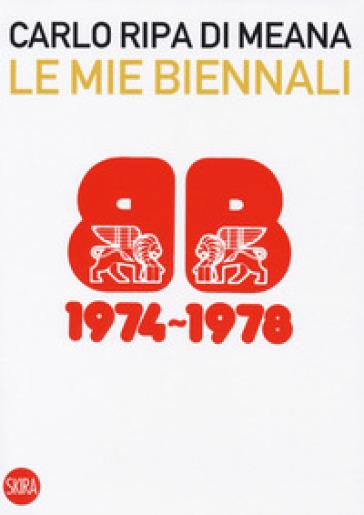 Le mie Biennali (1974-1978) - Carlo Ripa di Meana | Rochesterscifianimecon.com