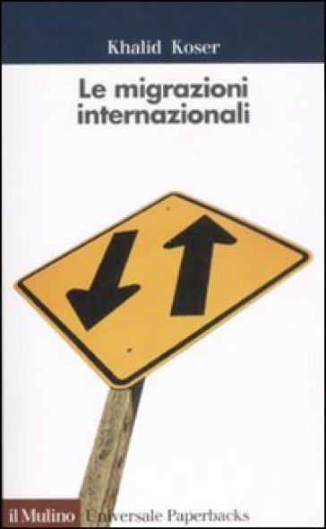Le migrazioni internazionali - Khalid Koser pdf epub