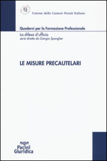 Le misure precautelari - Unione Camere penali italiane | Rochesterscifianimecon.com