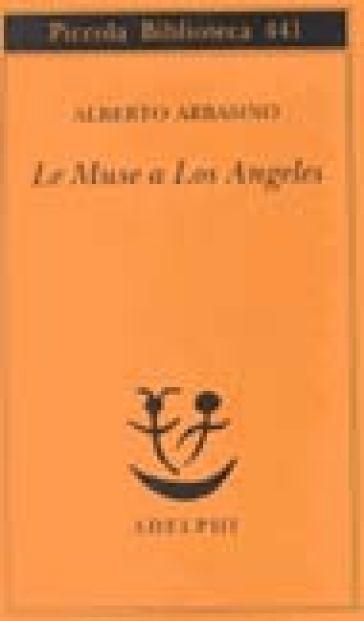 Le muse a Los Angeles - Alberto Arbasino | Rochesterscifianimecon.com