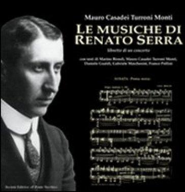 Le musiche di Renato Serra - Mauro Casadei Turroni Monti | Rochesterscifianimecon.com