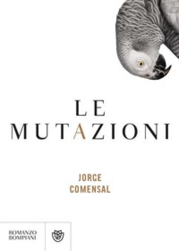Le mutazioni - Jorge Comensal |