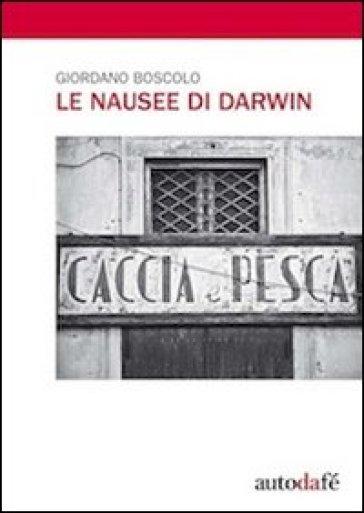 Le nausee di Darwin - Giordano Boscolo | Kritjur.org