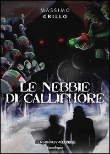 Le nebbie di Calliphore - Massimo Grillo  