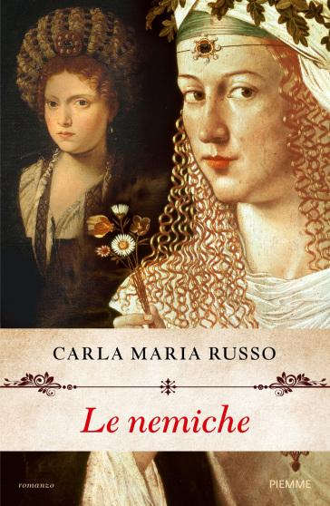 Le nemiche - Carla Maria Russo | Rochesterscifianimecon.com
