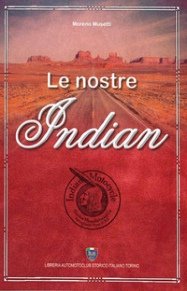 Le nostre Indian - Moreno Musetti | Rochesterscifianimecon.com