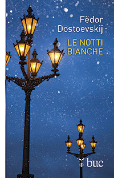 Le notti bianche - Fedor Michajlovic Dostoevskij |
