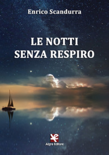 Le notti senza respiro - Enrico Scandurra |