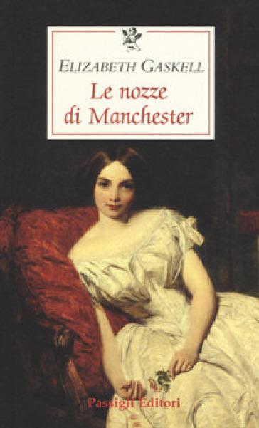 Le nozze di Manchester - Elizabeth Gaskell |