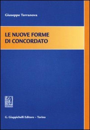 Le nuove forme di concordato - Giuseppe Terranova pdf epub
