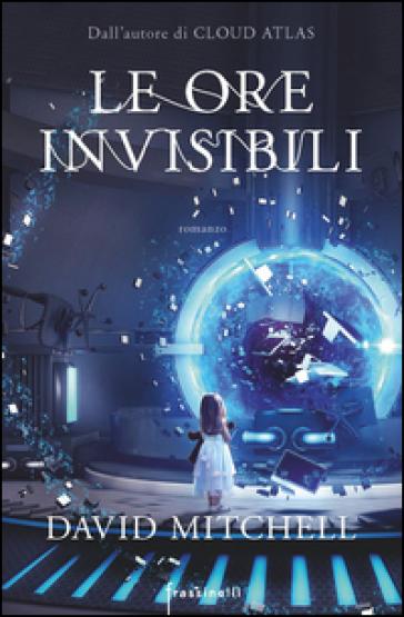 Le ore invisibili - David Mitchell | Rochesterscifianimecon.com