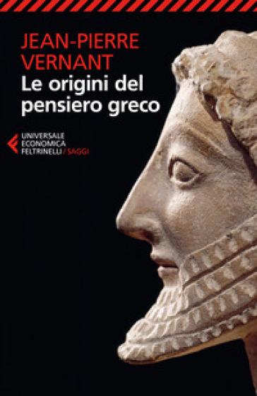 Le origini del pensiero greco - Jean-Pierre Vernant |