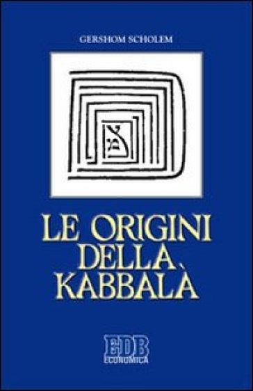 Le origini della Kabbalà - Gershom Scholem |