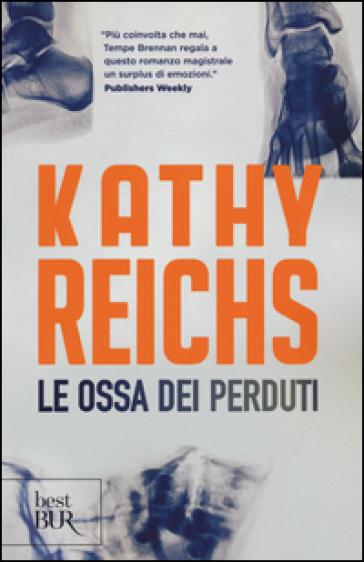 Le ossa dei perduti - Kathy Reichs |