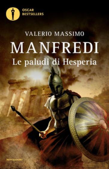 Le paludi di Hesperia - Valerio Massimo Manfredi | Rochesterscifianimecon.com