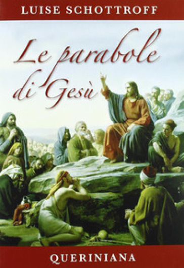 Le parabole di Gesù - Luise Schottroff |