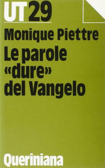Le parole «Dure» del Vangelo - Monique Piettre |