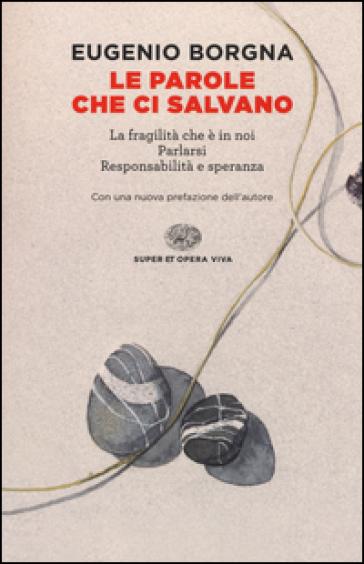 Le parole che ci salvano - Eugenio Borgna  